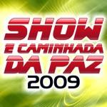 Toque no Altar, Nívea Soares, Som & Louvor e Fernandinho confirmados no Show e Caminhada da Paz 2009