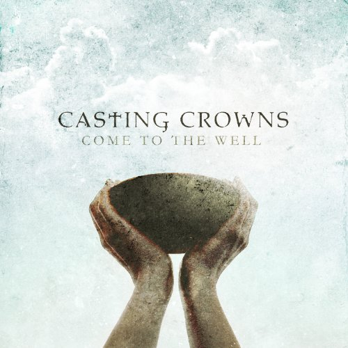 Casting Crowns: Download Gospel: Casting Crowns Single Just Another Birthday