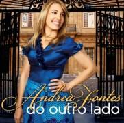 """Andréa Fontes lança novo CD """"Do outro lado"""" em turnê internacional"""