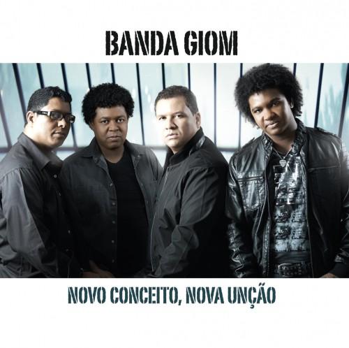 Banda Giom – Novo Conceito, Nova Unção