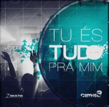 """Download Gospel Grátis: Centro de Treinamento do Diante do Trono disponibiliza CD """"Tu és tudo pra mim"""" em MP3"""