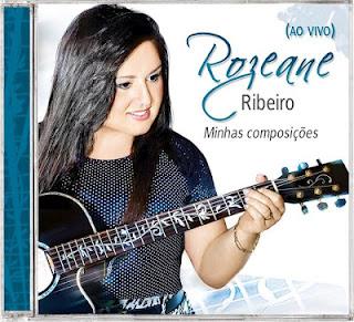 Rozeane Ribeiro - Minhas Composi��es - (Ao Vivo) 2012