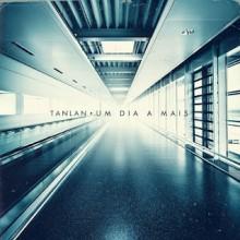 """Tanlan divulga capa e preview do novo CD, """"Um dia a mais"""". Assista"""