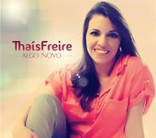 """Cantora Thaís Freire assina contrato para distribuição de seu CD """"Algo Novo"""""""