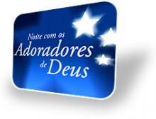 Programa Noite com os Adoradores de Deus estreia novo formato no próximo domingo, na RIT TV
