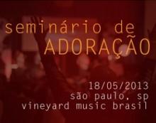 Seminário de Adoração Vineyard será realizado dia 18 de maio, em São Paulo