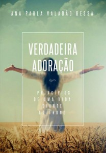 """Ana Paula Valadão lança seu novo livro: """"Verdadeira Adoração – princípios de uma vida diante do Trono"""""""