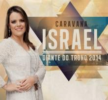 Diante do Trono anuncia gravação de novo álbum em Israel, em 2014