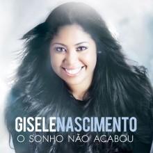 """Gisele Nascimento lança CD """"O Sonho não Acabou"""""""