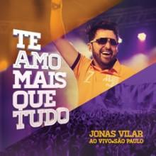 """Jonas Vilar lança seu novo CD, """"Te Amo Mais que Tudo"""", gravado ao vivo em São Paulo"""