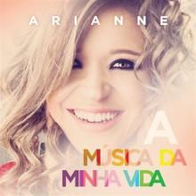 """Arianne apresenta capa do CD """"A Música da Minha Vida"""" e divulga lyric song da canção """"Deserto""""; Assista"""