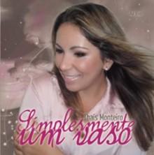 """Cantora Thaís Monteiro apresenta seu primeiro CD, """"Simplesmente um Vaso"""""""
