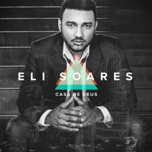 """Eli Soares relançará álbum """"Casa de Deus"""" pela Universal Music"""